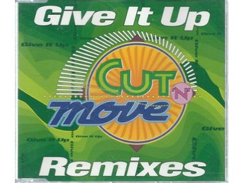 CUT N MOVE  - GIVE IT UP ( CD MAXI/SINGLE )