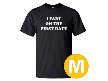 T-shirt I Fart On The First Date Svart herr tshirt M