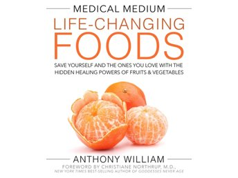 Medical medium life-changing foods - save yourself and t 9781401948320