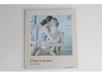 Close To Home, Anna Clarén, 2013, se bilder!