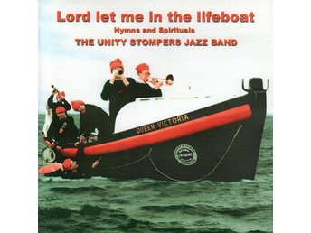 The Unity Stompers Jazz Band - Lord Let Me In The Lifeboat - 2000 - CD