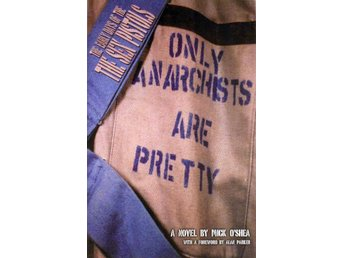 Only Anarchists Are Pretty - Mick O´Shea (Sex Pistols)