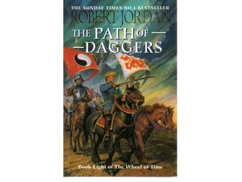 Robert Jordan: The Path of Daggers - Book 8 of The Wheel of