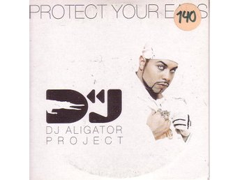 DJ Aligator Project-Protect your ears (3 versioner) / CDs