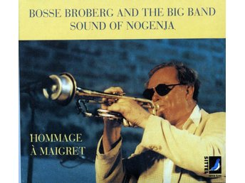 Bosse Broberg & The Big Band - Hommage à Maigret - Kil - Bosse Broberg & The Big Band - Hommage à Maigret - Kil