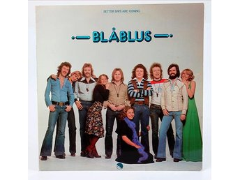 Blåblus - Better Days Are Coming 4E 062-35284 LP 1976