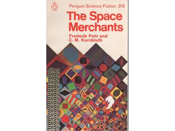Frederik Pohl, C.M. Kornbluth - The Space Merchants