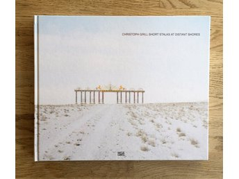 Christoph Grill - Short stalks at distant shores