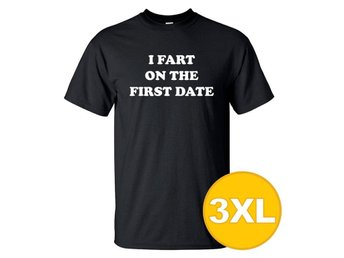 T-shirt I Fart On The First Date Svart herr tshirt 3XL
