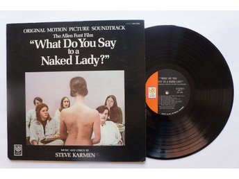 "** Steve Karmen ‎– ""What Do You Say To A Naked Lady?"" **"