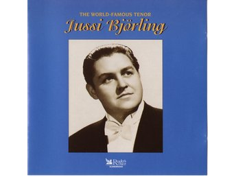 Jussi Björling - The World-Famous Tenor