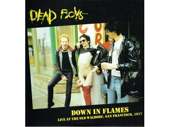 DEAD BOYS - DOWN IN FLAMES (LTD EDT) LP