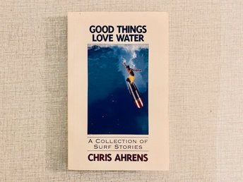 Chris Ahrens, Good things Love Water (signed by author)