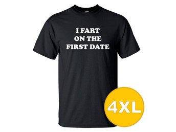 T-shirt I Fart On The First Date Svart herr tshirt 4XL