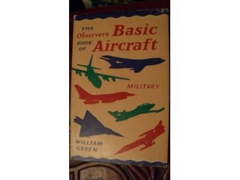 THE OBSERVER'S BOOK OF BASIC AIRCRAFT MILITARY WILLIAM GREEN   FULLY ILLUSTRATED