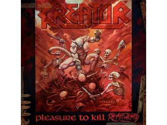 Kreator -Pleasure to kill dlp 2017 Thrash metal w/bonus trac