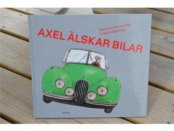 Axel Älskar Bilar - Marianne iben hanssen, Barholin Gyldendal 2007 - Vännäs - Axel Älskar Bilar - Marianne iben hanssen, Barholin Gyldendal 2007 - Vännäs