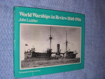 World Warships in Review 1860-1906