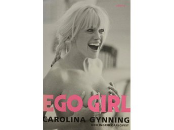 Ego girl, Carolina Gynning