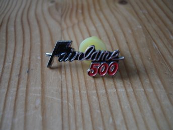 FORD FAIRLANE 500, PIN.