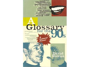 David Rowan: Glossary for the 90s.