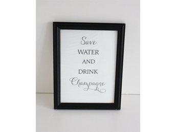 Save water and drink champagne -Tavla - Poster-Print Storlek: A5