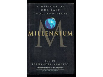 Millennium - A History of Our Last Thousand Years