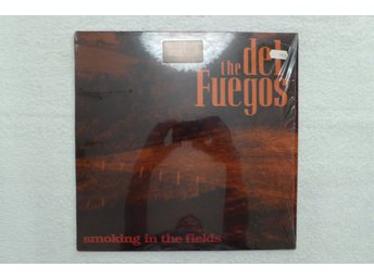 THE DEL FUEGOS - LP - SMOKING IN THE FIELDS - ROCK BLUES 1989!!!