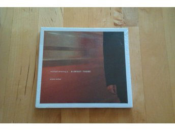 MICHAEL STRENING JR. - Almost There - Piano Solos Utgången CD Ny Inplastad