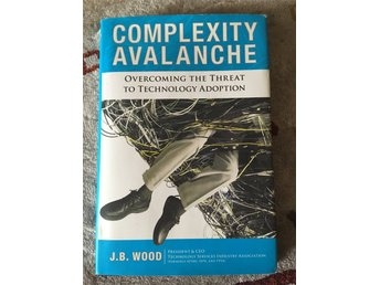 Complexity Avalanche, overcoming the threat of technology adoption