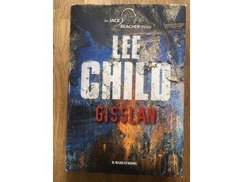 Gisslan. Lee Child. Inbunden bok.