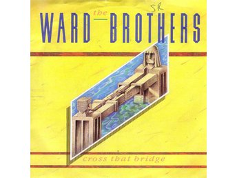 The Ward Brothers-Cross that bridge (2 versioner) / 7""