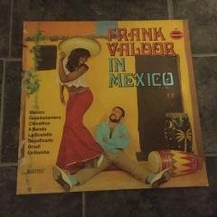 FRANK VALDOR - IN MEXICO. (MVG LP)