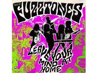 The Fuzztones - Leave Your Mind At Home - LP