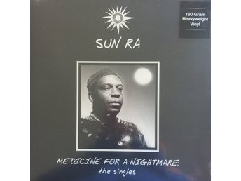 SUN RA - MEDICINE FOR A NIGHTMARE THE SINGLES NY 180G LP