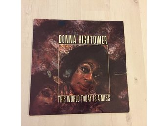 DONNA HIGHTOWER - THIS WORLD TODAY IS A MESS. ( LP)