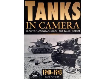 Tanks in Camera - Archive Photographs from the Tank Museum