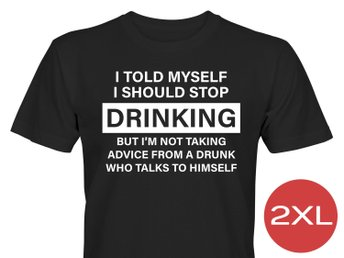 A Drunk Who Talks To Himself T-Shirt Tröja Rolig Tshirt med tryck Svart HERR 2XL