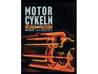 Motorcykeln - Design & Passion - Mick Walker