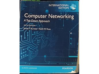 Computer Networking A Top-Down Approach. James F. Kurose, Keith W.Ross