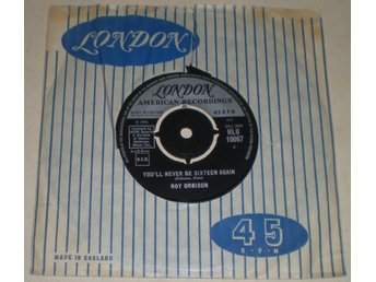 Roy Orbison 45a You´ll never be sixteen again UK 1966