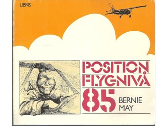 Position flygnivå 85. Bernie May