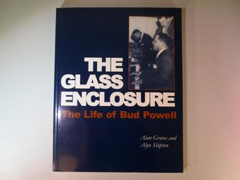 The Glass Enclosure - the life of Bud Powell