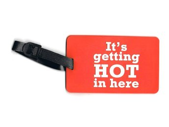 it`s getting HOT in here Bagagetag / Addresstag / Luggage tag