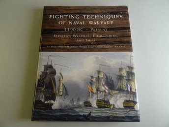 Fighting techniques of naval warfare 1190Bc - Present