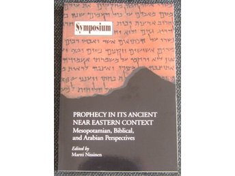 Prophecy in its Ancient Near Eastern Context - Martti Nissinen (editor)