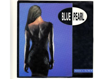 "Blue Pearl - Naked in the Rain - 7"" singel"