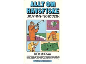 Dick Murray: Allt om havsfiske.