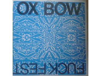 Oxbow   titel*  Fuck Fest* Abstract, Noise, Experimental UK LP