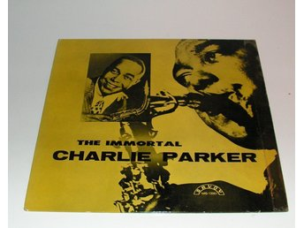 Charlie Parker - The immortal